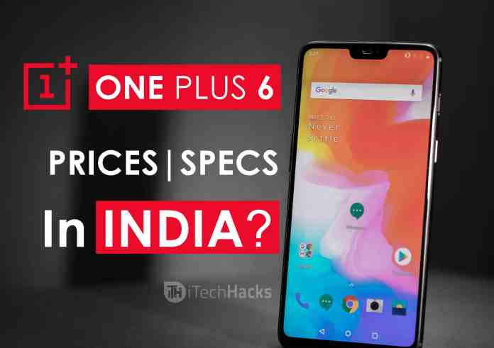 OnePlus 6: Pricing, Amazon, Specifications, Camera | The Speed You Need