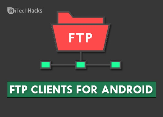 iTech Hacks | Top 4 FTP Clients for Android 2019 ~ Official