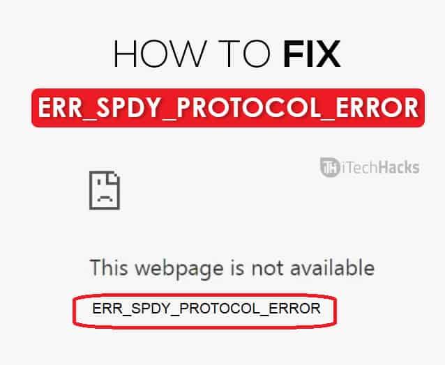 How to Fix ERR_SPDY_PROTOCOL_ERROR in Chrome  - ERR SPDY PROTOCOL ERROR 1 - (4 Methods) Fix ERR_SPDY_PROTOCOL_ERROR in Chrome (2018)