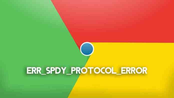 How to Fix ERR_SPDY_PROTOCOL_ERROR in Chrome  - ERR SPDY PROTOCOL ERROR - (4 Methods) Fix ERR_SPDY_PROTOCOL_ERROR in Chrome (2018)