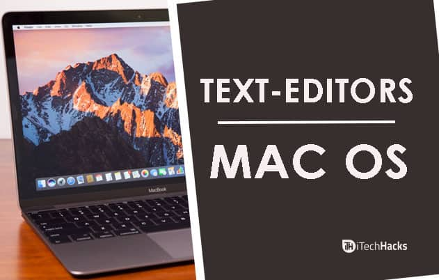 Top 10 Best Text Editors For Mac OS (Latest)  - text editors for mac - Top 10 Best Text Editors For Mac OS (Latest) 2018