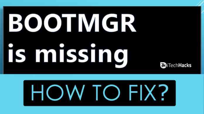 Fix BOOTMGR is Missing Windows 7, 8, 10 (6-Methods)