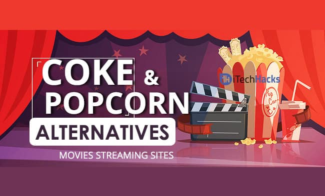 Top 10 Best Alternatives to Coke and Popcorn 2019  - Coke and Popcorn Alternatives New Latest - 10 Best Alternatives for Movies Streaming (2019)