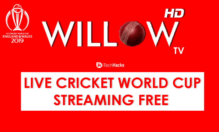 Willow HD TV Live Cricket World Cup Streaming Free 2019