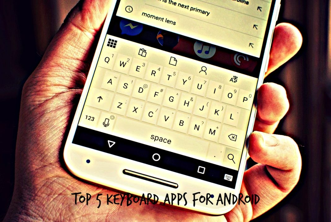Top 5 Keyboard Apps for Android Phones
