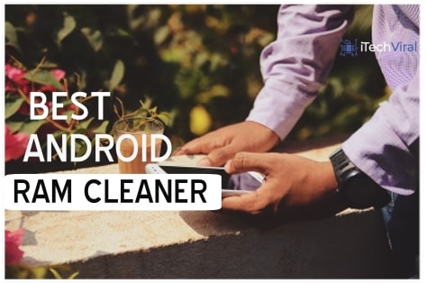 Top 8 Best RAM Cleaner Apps for Android 2019