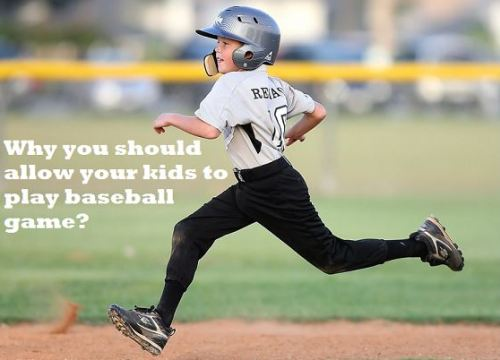 Why you should allow your kids to play baseball game