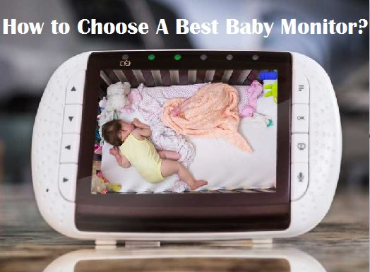 How to Choose A Best Baby Monitor
