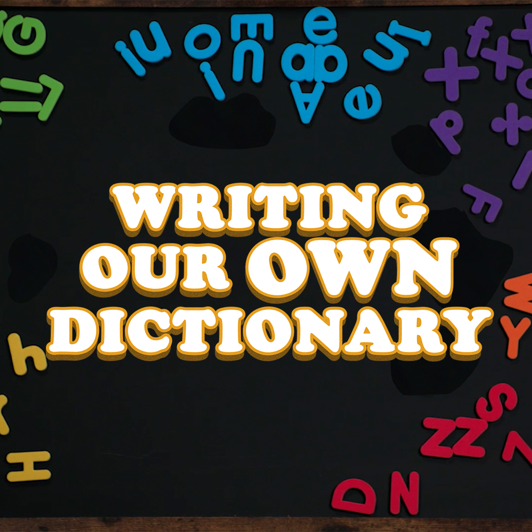 """""""Writing Our Own Dictionary"""""""