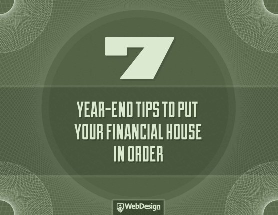 7 Year End Tips To Put Your Financial House In Orde