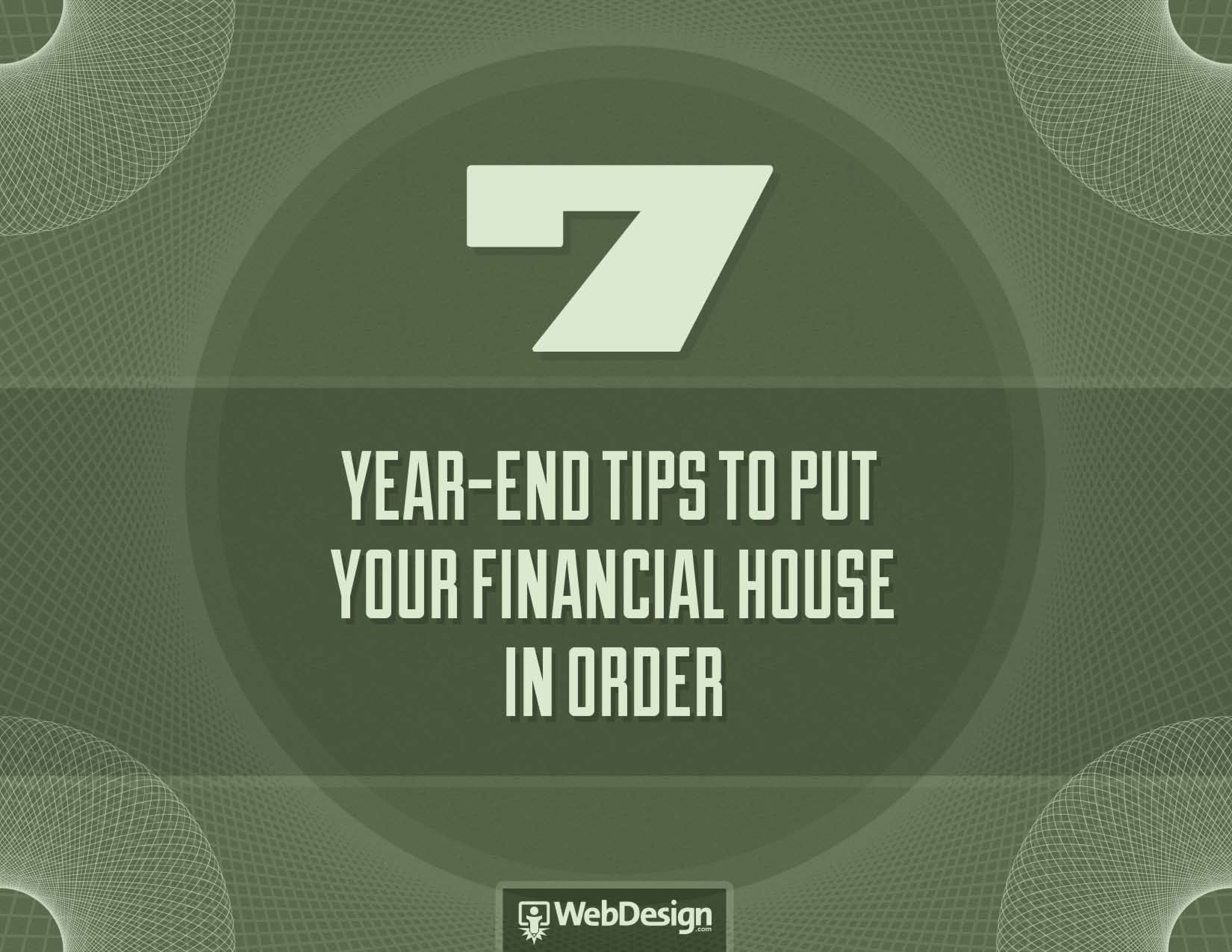 7 Year End Tips To Put Your Financial House In Order