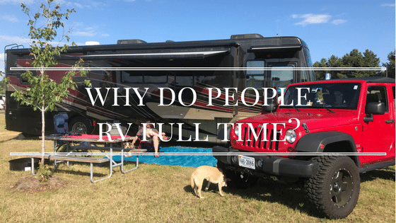 Why Do People RV Full Time?