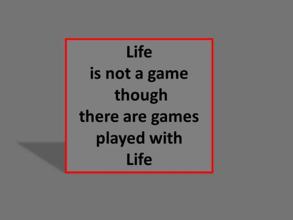 When You Play Games You Never Know What is Real