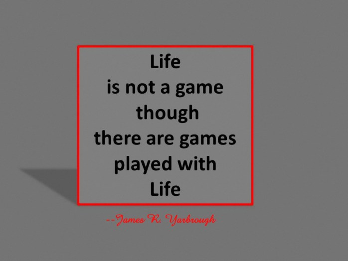 Life is Not a Game