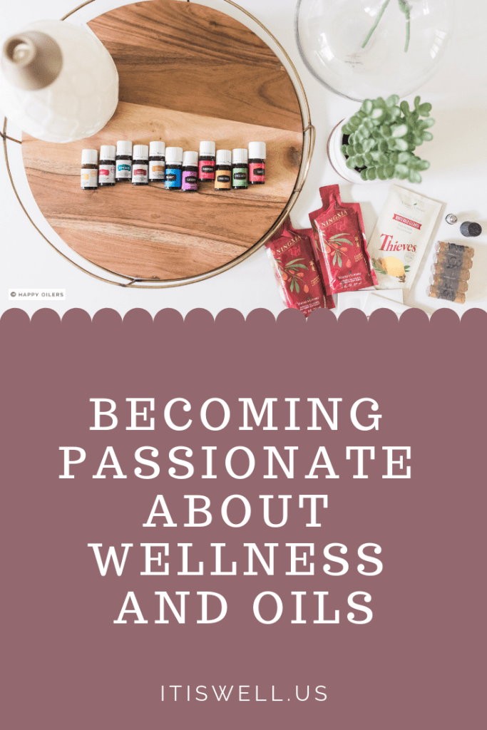 Becoming Passionate About Wellness and Oils