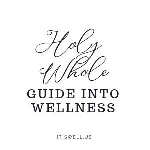 Holy Whole Guide into Wellness