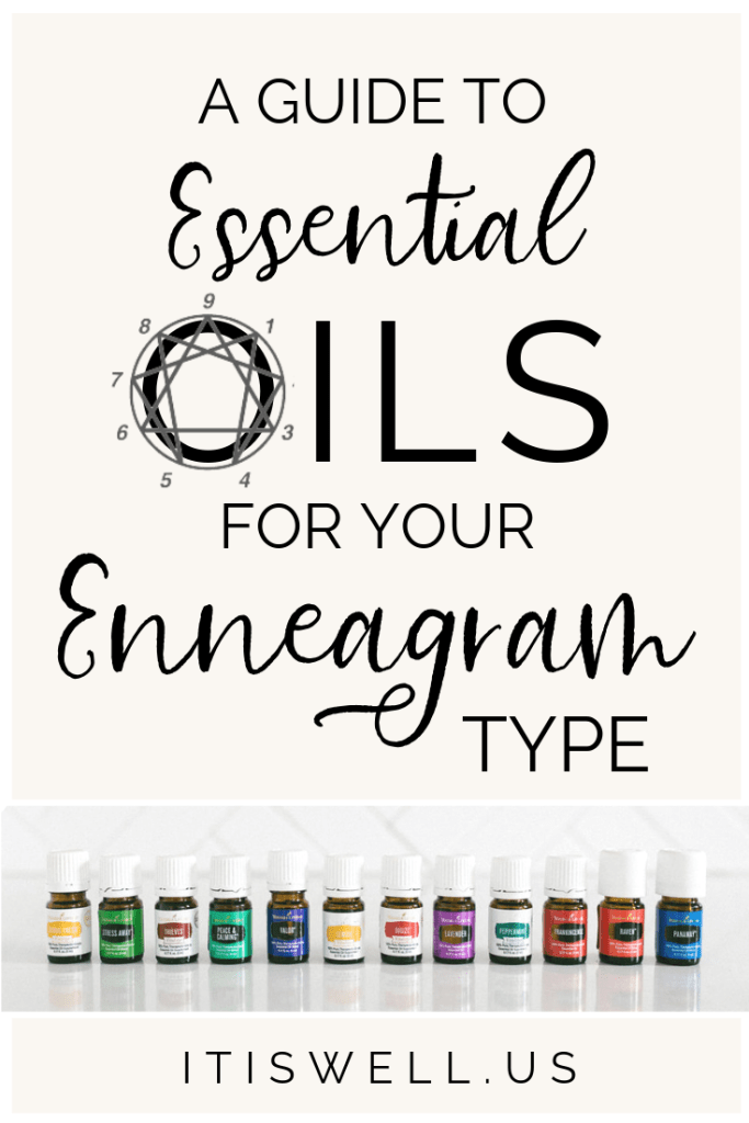 A Guide to Essential Oils for Your Enneagram Type #ItIsWell #Enneagram #EssentialOils #Anxiety #Stress