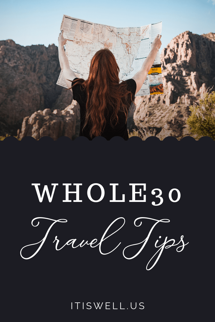 Whole30 Travel Tips #ItIsWell #Whole30 #Wellness #Travel