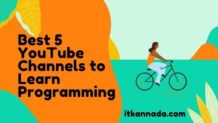 Best 5 YouTube Channels to Learn Programming