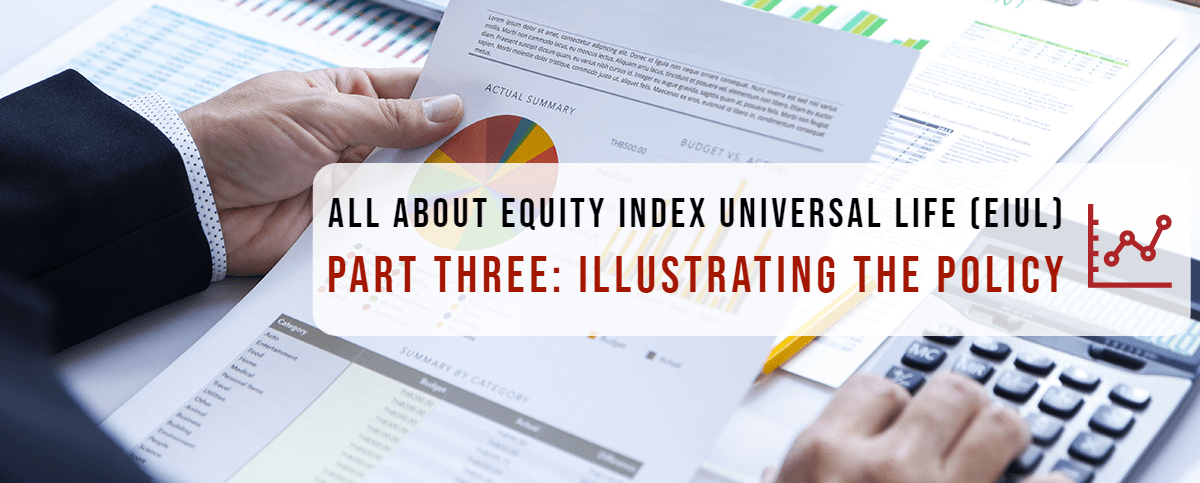 All About Equity Index Universal Life (EIUL) - Part Three ...