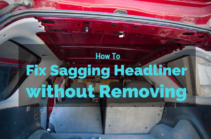 How To Fix Roof Lining In Car Por 2017