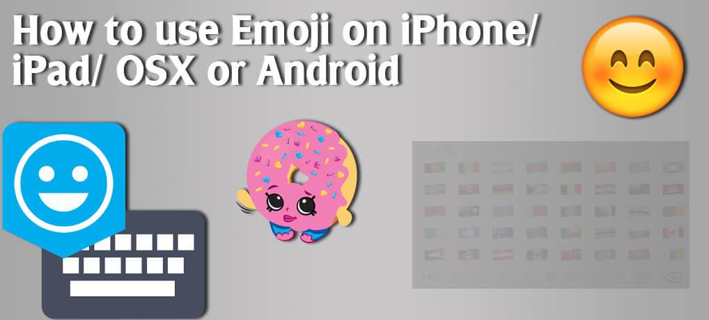 iPhone Emoji Keyboard – Wonderful unlocking Guide you must need
