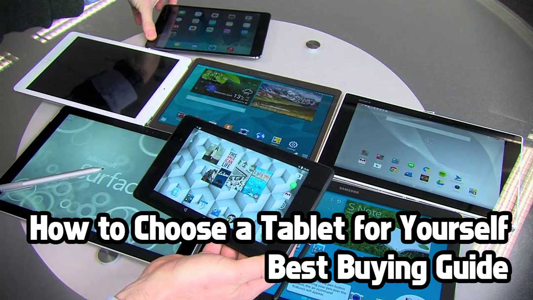 How to Choose a Tablet for Yourself – Best Buying Guide