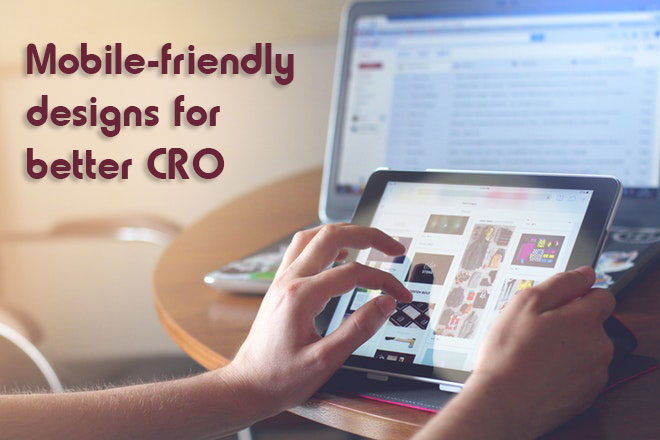 ecommerce innovations Mobile friendly designs for better CRO