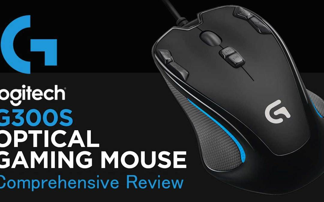 Logitech G300s Gaming Mouse Comprehensive Review & Logitech G300s Software
