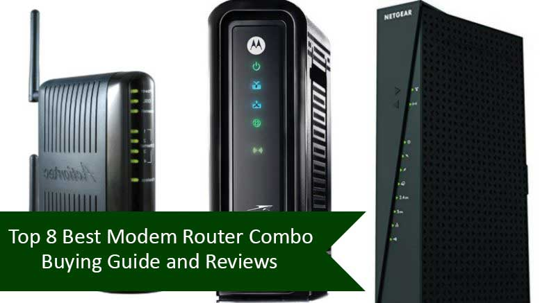Top 8 Best Modem Router Combo Buying Guide and Reviews