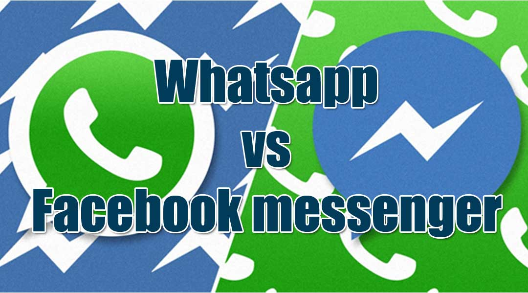 Whatsapp vs Facebook messenger: Which is perfect fit for you?