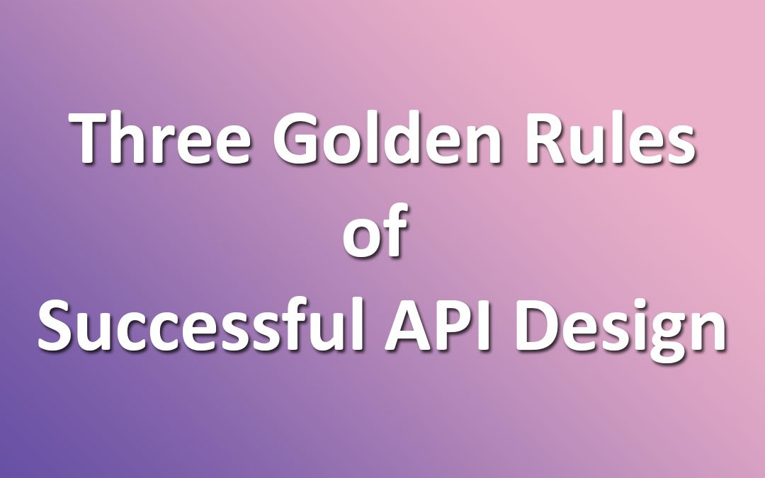 Rules of Successful API Design featured image