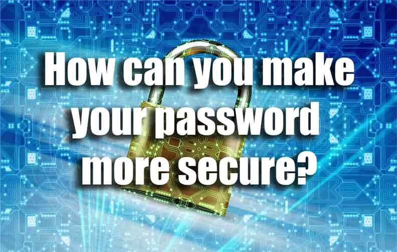 How can you make your password more secure