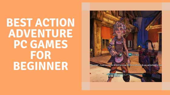 Best Action Adventure PC Games For Beginner