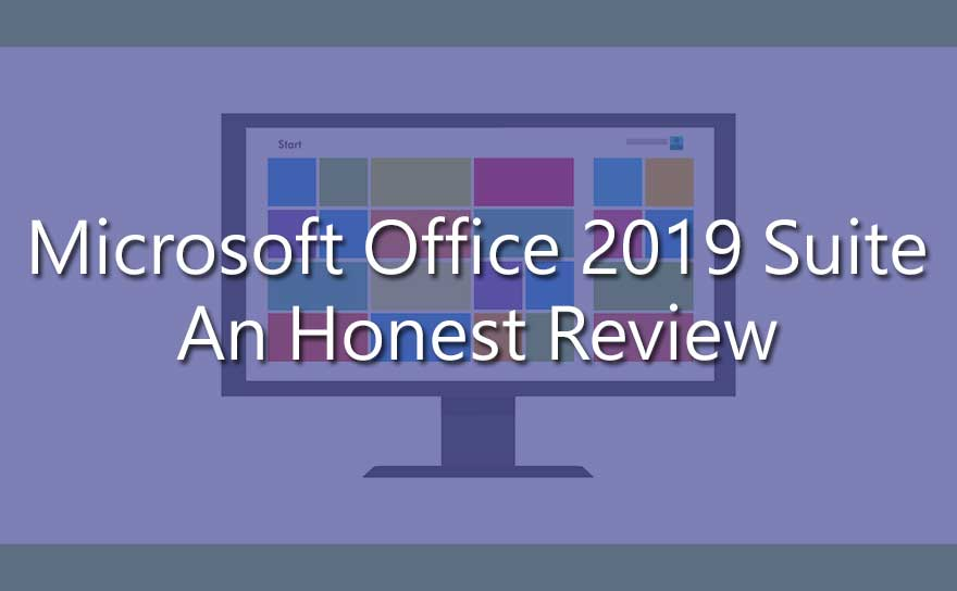 Microsoft Office 2019 Review – An Honest Observation