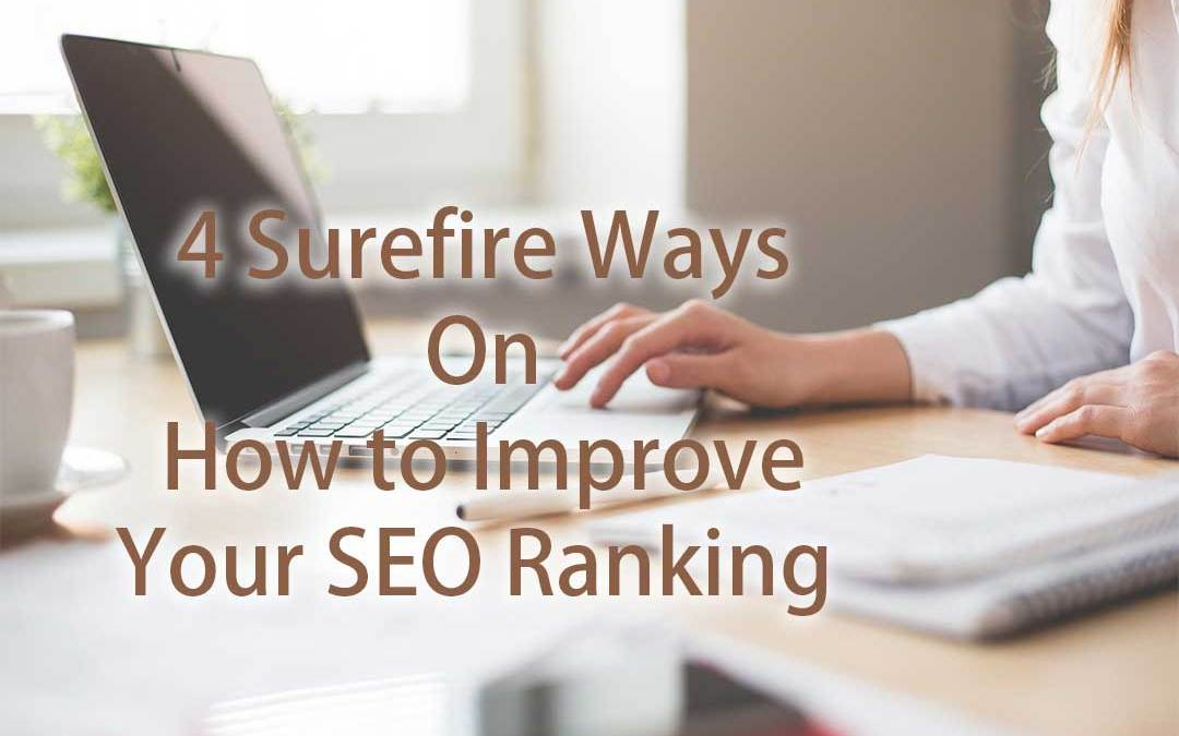 How to Improve Your SEO Ranking on Google: 4 Surefire Ways
