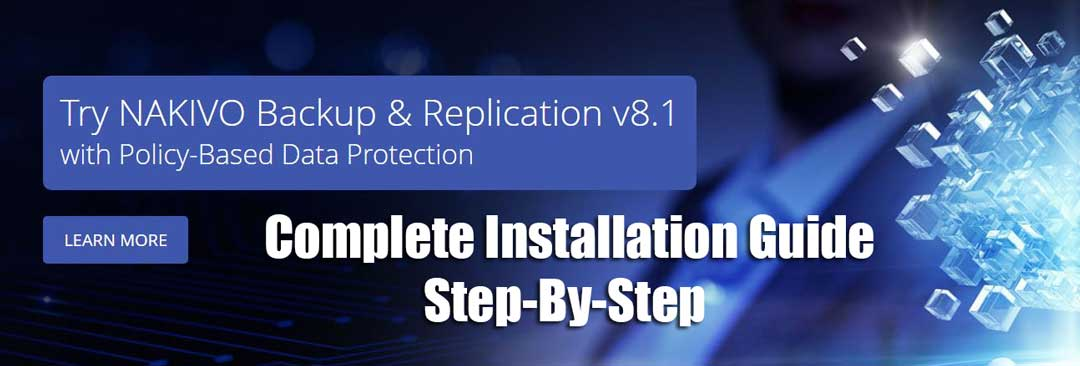 How to Install NAKIVO Backup and Replication v8.1 Step-by-Step