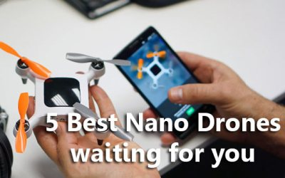 5 Best Nano Drones waiting for you in 2019