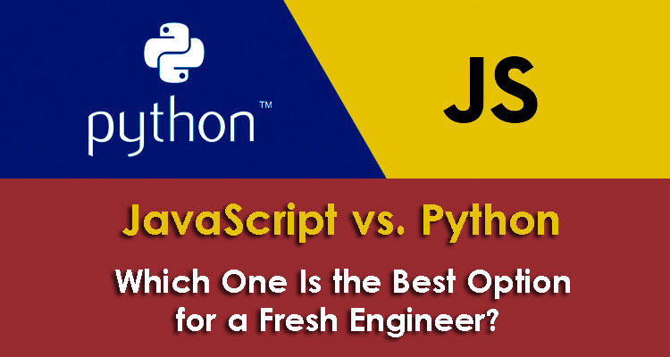 JavaScript vs. Python: Which One Is the Best Option for a Fresh Engineer?