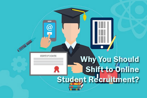 Why You Should Shift to Online Student Recruitment? Benefits, Recruitment Process