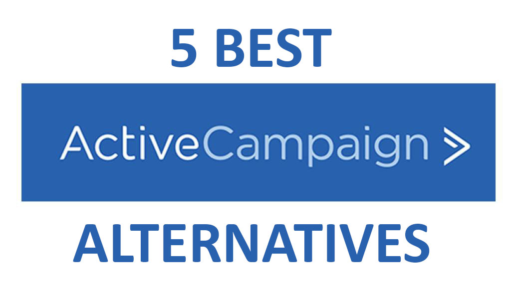 5 Best ActiveCampaign Alternatives To Consider in This Year