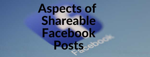 Aspects of Shareable Facebook Posts