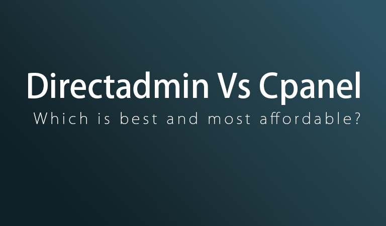 Directadmin Vs Cpanel which is best and most affordable?
