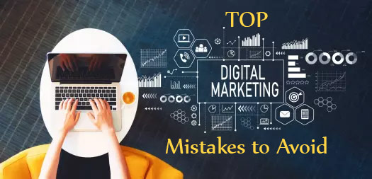 Top Digital Marketing Mistakes to Avoid for All Digital Marketers