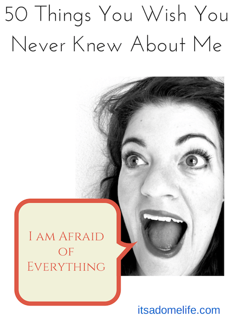 50 Things You Wish You Never Knew About Me