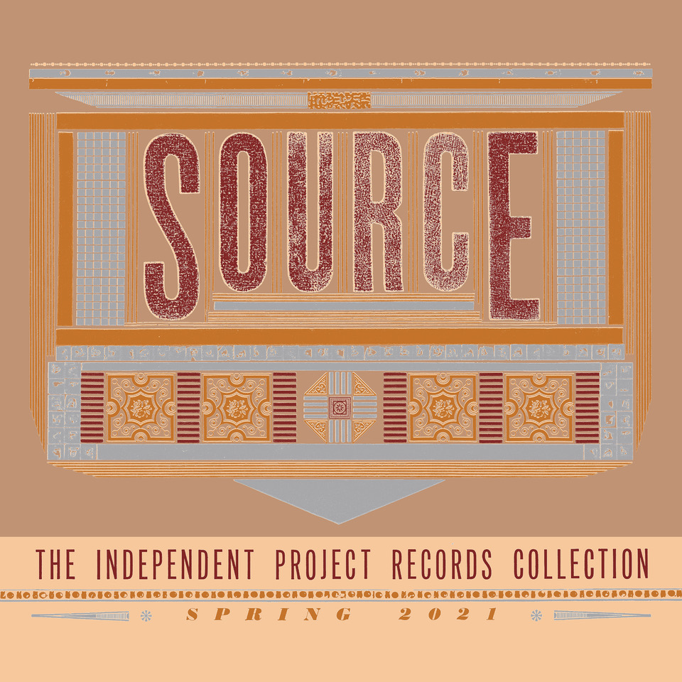 INDEPENDENT PROJECT RECORDS ANNOUNCES FIRST NEW RELEASE OF FIFTH DECADE WITH SOURCE: THE INDEPENDENT PROJECT RECORDS COLLECTION CONFIRMED FOR AUGUST 20TH