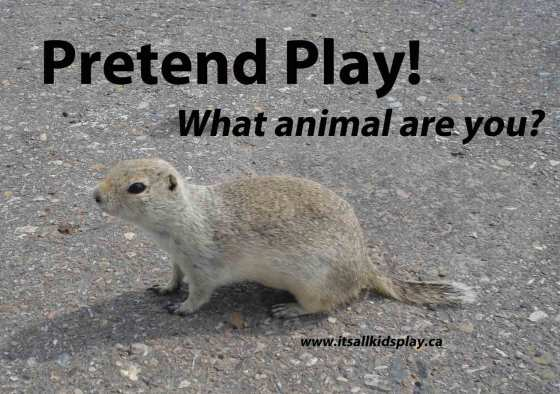 Pretend Play: Be an Animal. What animal are you?
