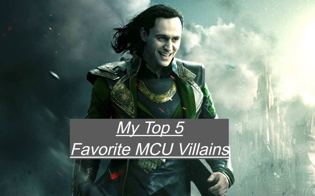 MY TOP 5 Villains