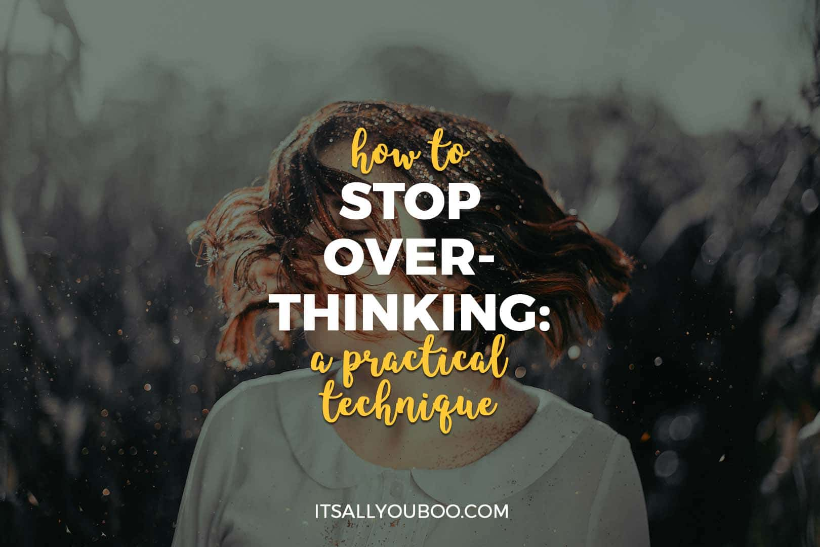 How To Stop Overthinking A Practical Technique