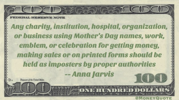 Any business using Mother's Day for getting money, making sales should be held as imposters by proper authorities Quote